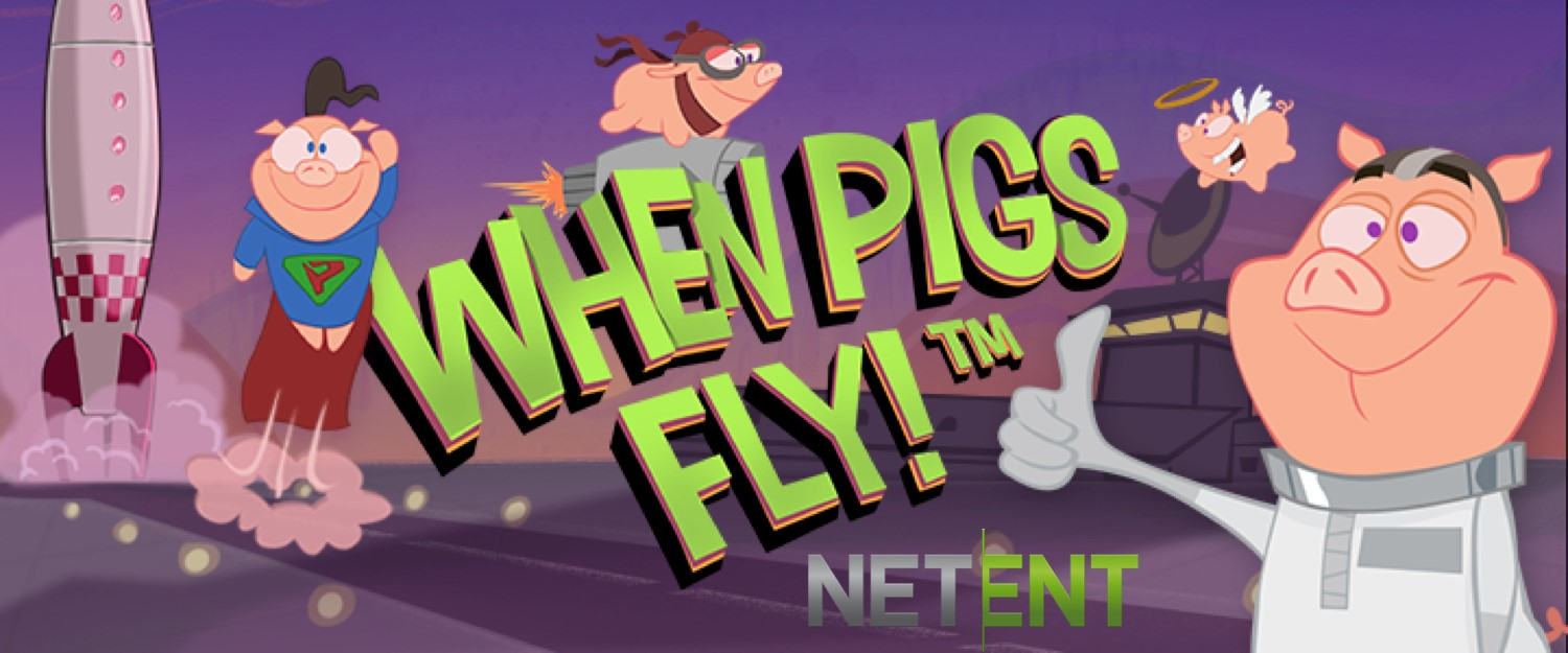 Play Netents new pokies When Pigs Fly